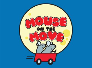 "Two mice driving a red car. In the background is a cheese moon and the words ""Mouse on the Move"""